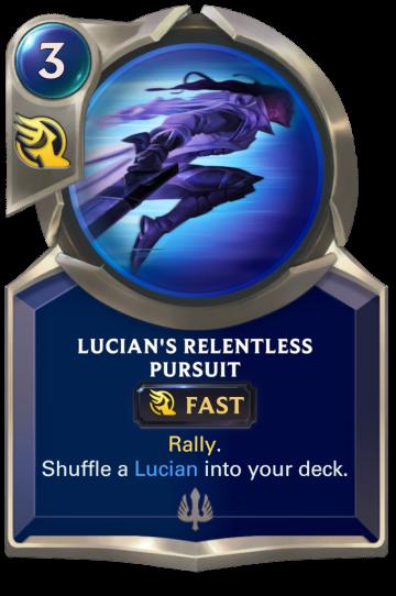 Lucian's Relentless Pursuit