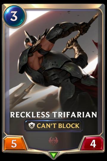 Reckless Trifarian